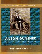 Anton Günther - Freiheit zwischen Grenzen