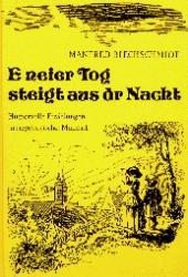 Manfred Blechschmidt E neier Tog steigt aus dr Nacht