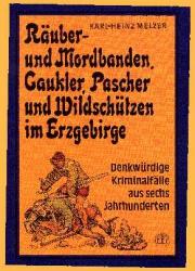 Karl-Heinz Melzer Räuber- und Mordbanden