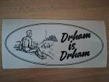 Aufkleber ,,Drham is Drham
